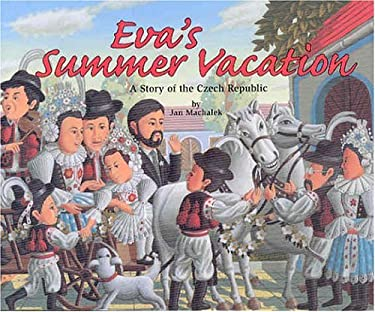 Eva's Summer Vacation: A Story of the Czech Republic 9781568998039