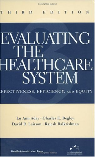 Evaluating the Healthcare System: Effectiveness, Efficiency, and Equity 9781567932225