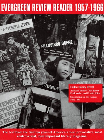 Evergreen Review Reader: 1957-1966: A Ten Year Anthology