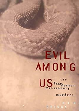 Evil Among Us: The Texas Mormon Missionary Murders 9781560851387