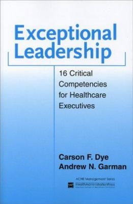 Exceptional Leadership: 16 Critical Competencies for Healthcare Executives 9781567932522