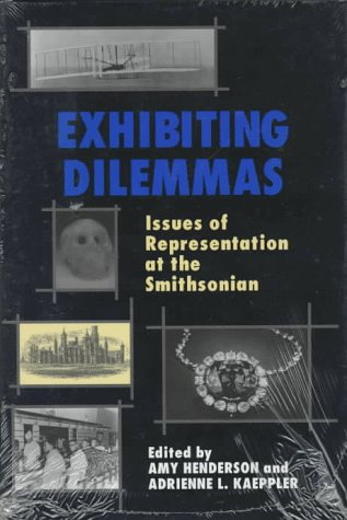 Exhibition Dilemmas: Issues of Representation at the Smithsonian 9781560986904