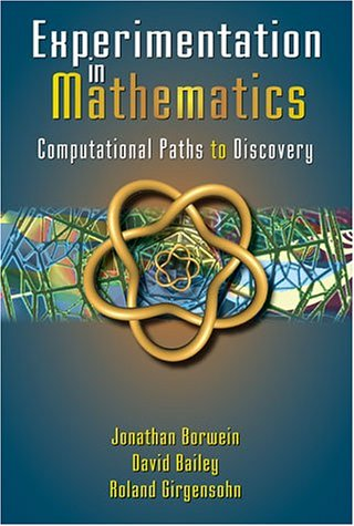 Experimentation in Mathematics: Computational Paths to Discovery 9781568811369