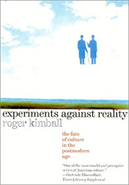 Experiments Against Reality: The Fate of Culture in the Postmodern Age 9781566634304