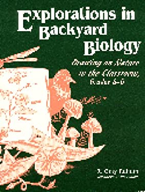 Explorations in Backyard Biology: Drawing on Nature in the Classroom, Grades 4-6 9781563082542