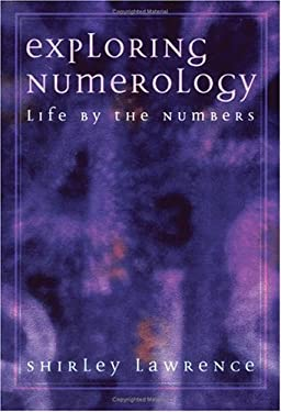 Exploring Numerology: Life by the Numbers 9781564146519