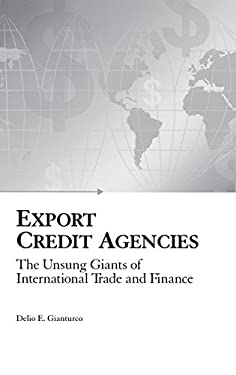 Export Credit Agencies: The Unsung Giants of International Trade and Finance 9781567204292