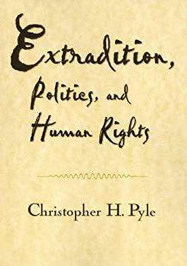Extradition Politics & Human Rights 9781566398237