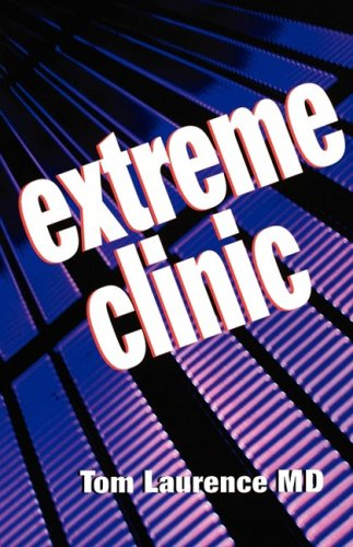 Extreme Clinic: An Outpatient Doctor's Guide to the Perfect 7 Minute Visit 9781560536031