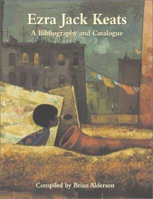 Ezra Jack Keats: A Bibliography and Catalogue 9781565540071
