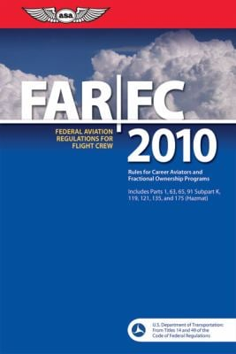 FAR/FC 2010: Federal Aviation Regulations for Flight Crew 9781560277453