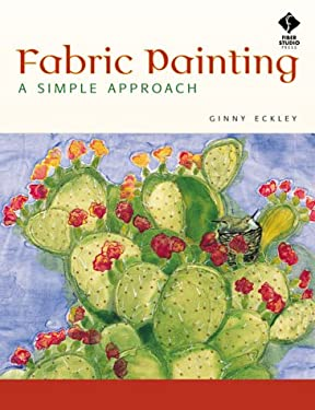 Fabric Painting: A Simple Approach 9781564772954
