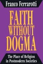 Faith Without Dogma: The Place of Religion in Postmodern Societies 9781560000747