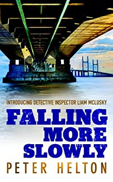 Falling More Slowly: Introducing Detective Inspector Liam McLusky 9781569478806