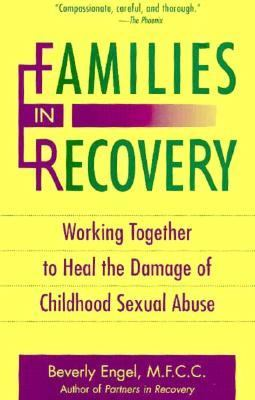 Families in Recovery: Working Together to Heal the Damage of Childhood Sexual Abuse 9781565652200
