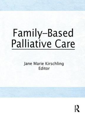 Family-Based Palliative Care 9781560240396