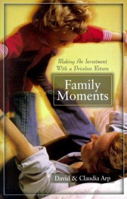 Family Moments: Making an Investment with a Priceless Return 9781569550922