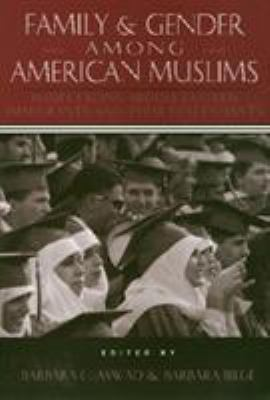 Family and Gender Among American Muslims: Issues Facing Middle Eastern Immigrants and Their Decendants 9781566394437