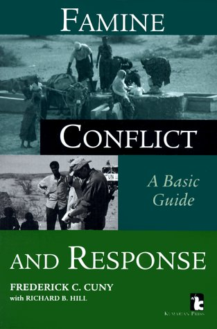 Famine, Conflict, and Response: A Basic Guide 9781565490901