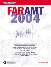 Far-Amt 2004: Federal Aviation Regulations for Aviation Maintenance Technicians