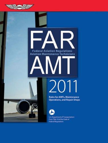 FAR/AMT: Federal Aviation Regulations for Aviation Maintenance Technicians 9781560277743