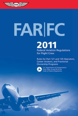 Far/FC 2011: Federal Aviation Regulations for Flight Crew 9781560277736