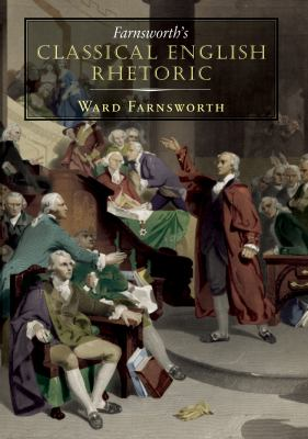 Farnsworth's Classical English Rhetoric 9781567923858