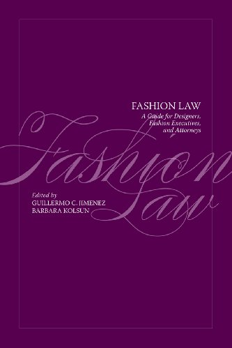 Fashion Law: A Guide for Designers, Fashion Executives, and Attorneys 9781563677786