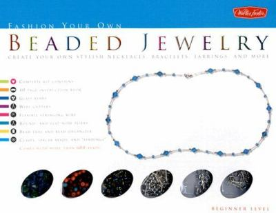 Fashion Your Own Beaded Jewelry Kit: Create Your Own Stylish Necklaces, Bracelets, Earrings, and More [With Wire Cutters, Pliers, Wire, Fishhook Earwi