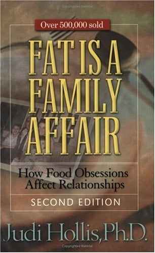 Fat Is a Family Affair, Second Edition: How Food Obsessions Affect Relationships 9781568389806