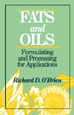 Fats and Oils: Formulating and Processing for Applications 9781566763639