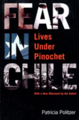 Fear in Chile: Lives Under Pinochet 9781565846616