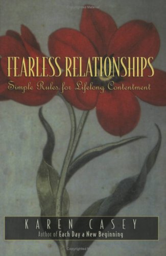 Fearless Relationships: Simple Rules for Lifelong Contentment 9781568389851