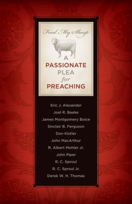 Feed My Sheep: A Passionate Plea for Preaching 9781567691078