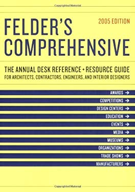Felder's Comprehensive, 2005 Edition: The Annual Desk Reference and Product Thesaurus for Architects, Contractors, Engineers, and Interior Designers 9781568984742