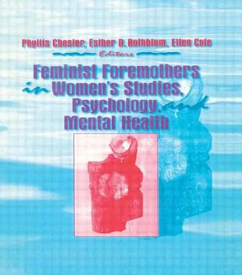 Feminist Foremothers in Women's Studies, Psychology, and Mental Health 9781560230786