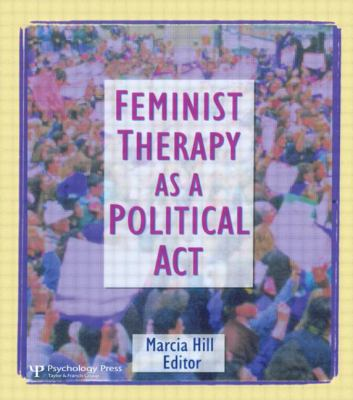 Feminist Therapy as a Political ACT 9781560231127