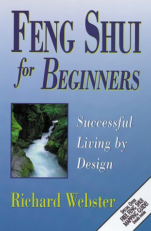 Feng Shui for Beginners Feng Shui for Beginners: Successful Living by Design Successful Living by Design 9781567188035