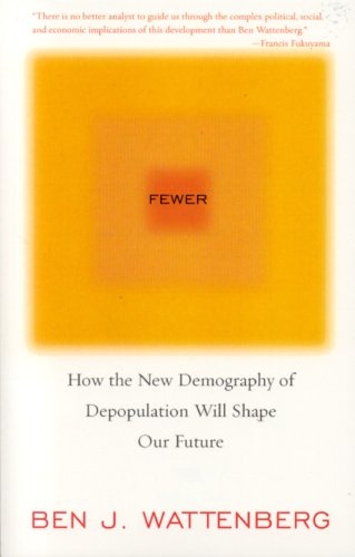 Fewer: How the New Demography of Depopulation Will Shape Our Future 9781566636735