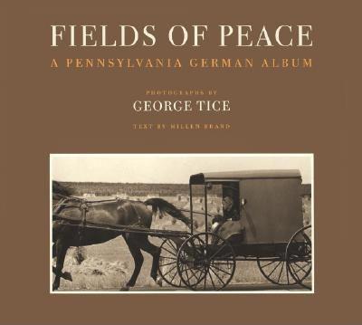 Fields of Peace: A Pennsylvania German Album 9781567920765