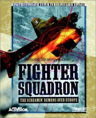 Fighter Squadron: Official Strategy Guide: The Screamin' Demons Over Europe 9781566868600