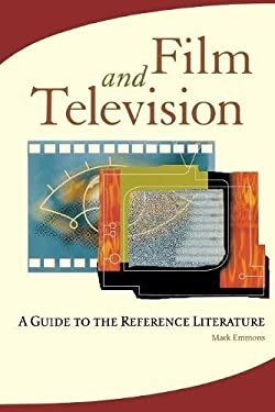 Film and Television: A Guide to the Reference Literature 9781563089145