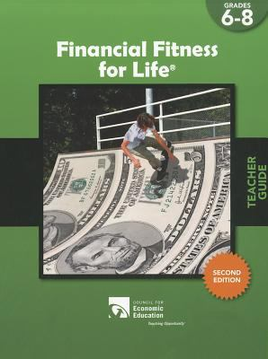 Financial Fitness for Life Teacher Guide, Grades 6-8
