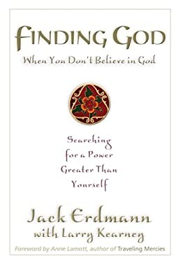 Finding God When You Don't Believe in God: Searching for a Power Greater Than Yourself 9781568389837