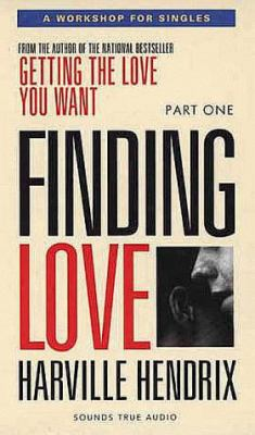 Finding Love: Getting the Love You Want 9781564553089