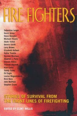 Fire Fighters: Stories of Survival from the Front Lines of Firefighting 9781560254027