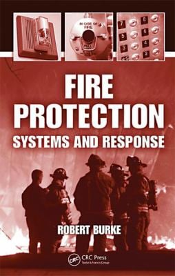Fire Protection: Systems and Response 9781566706223