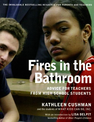 Fires in the Bathroom: Advice for Teachers from High School Students 9781565849969