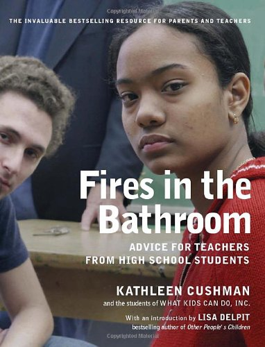 Fires in the Bathroom: Advice for Teachers from High School Students 9781565848023