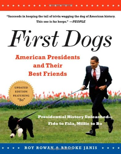 First Dogs: American Presidents and Their Best Friends 9781565129368